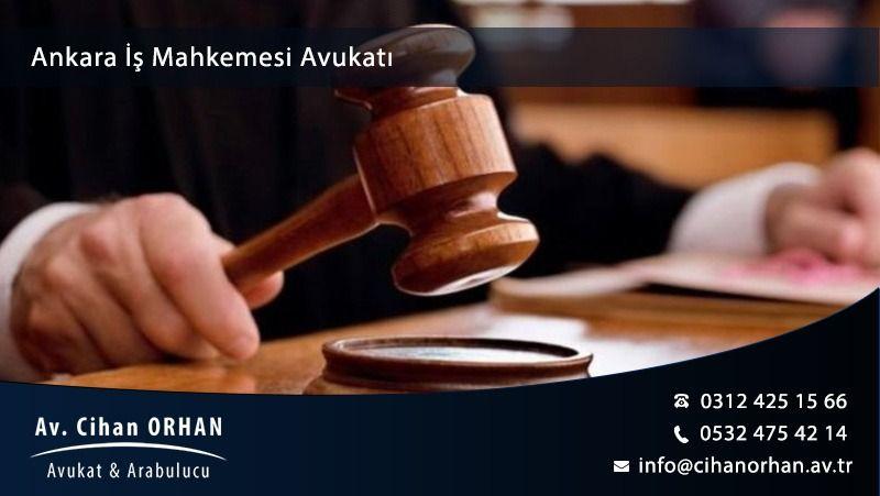Ankara İş Mahkemesi Avukatı