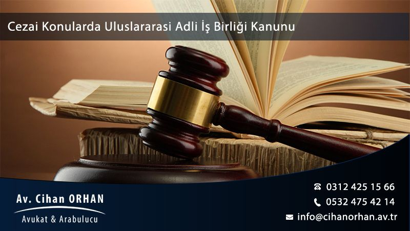 cezai-konularda-uluslararasi-adli-is-birligi-kanunu