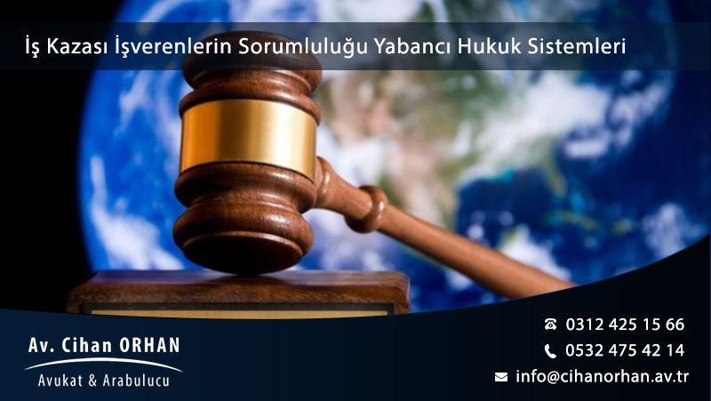 İş Kazası İşverenlerin Sorumluluğu Yabancı Hukuk Sistemleri