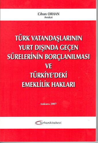 Türk Vatandaşlarının Yurtdışında Geçen Sürelerinin Borçlanılması ve Türkiye' deki Emeklilik Hakları