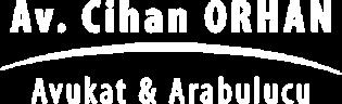 Arabulucu Avukat Cihan Orhan