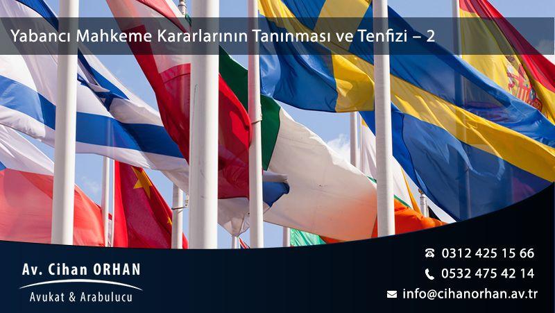 Yabancı Mahkeme Kararlarının Tanınması ve Tenfizi – 2