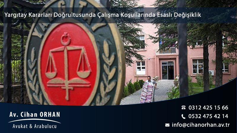 Yargıtay Kararları Doğrultusunda Çalışma Koşullarında Esaslı Değişiklik