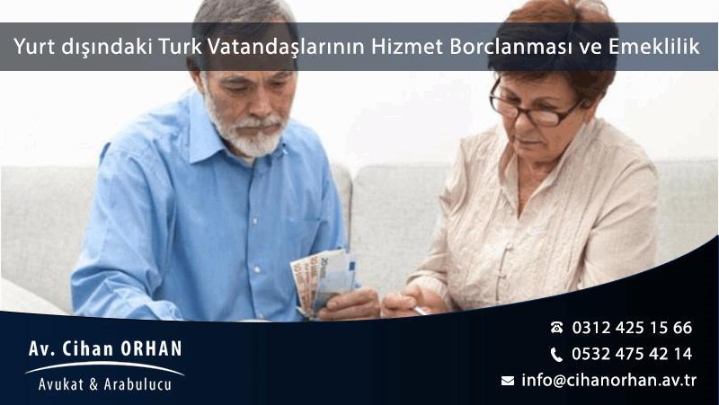Yurt dışındaki Türk Vatandaşlarının Hizmet Borçlanması ve Emeklilik Koşulları