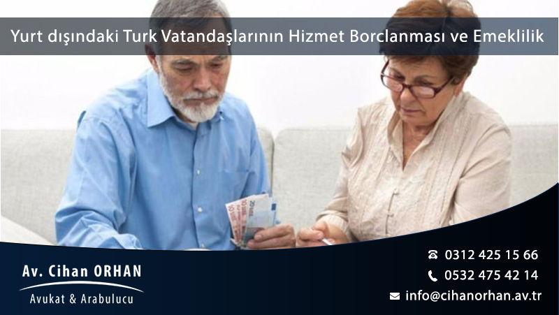 yurt-disindaki-tu-rk-vatandaslarinin-hizmet-borc-lanmasi-ve-emeklilik-kosullari