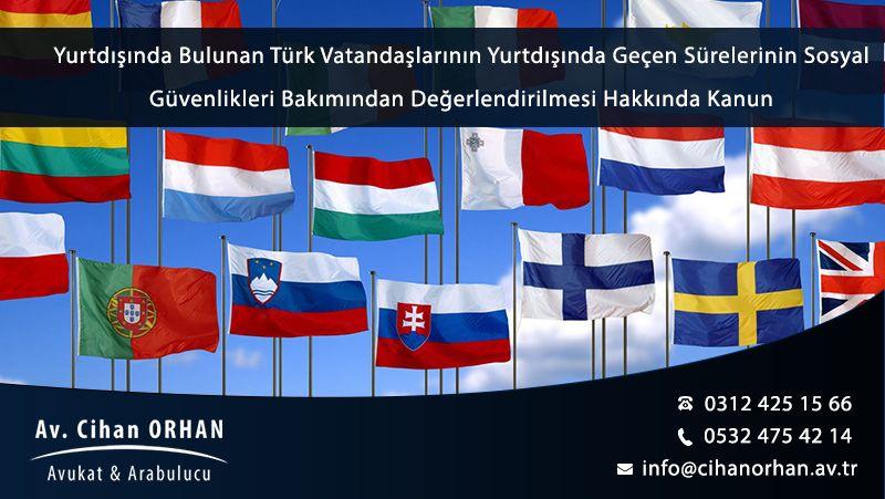 yurtdisinda-bulunan-turk-vatandaslarinin-yurtdisinda-gecen-surelerinin-sosyal-guvenlikleri-bakimindan-degerlendirilmesi-hakkinda-kanun