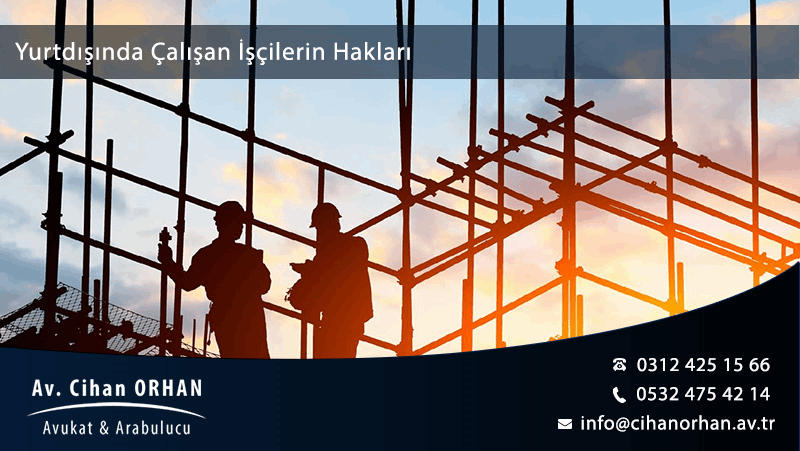 Yurtdışında Çalışan İşçilerin Hakları